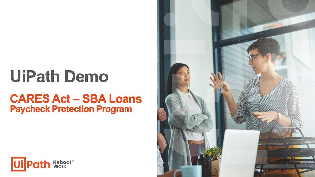 U.S.-Banks-Using-RPA-To-Fulfill-Surge-of-SBA-Loan-Requests-|-UiPath-Video-3
