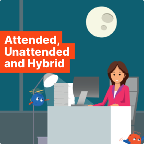 Attended, Unattended, and Hybrid: 6 flexible deployment models