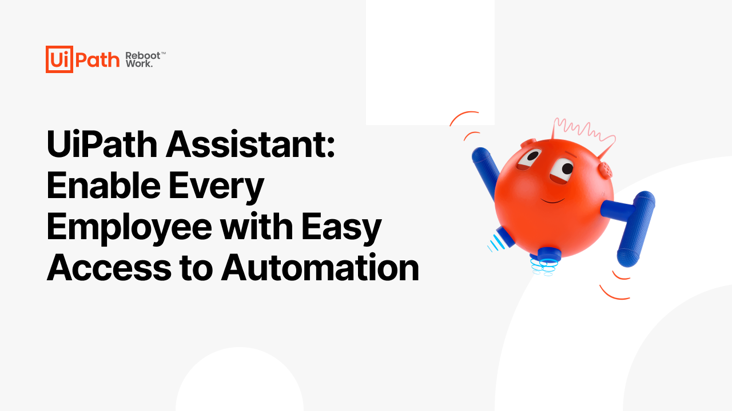 UiPath Assistant - Enable Every Employee with Easy Access to Automation