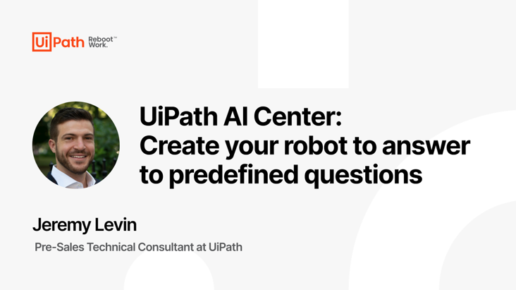 UiPath AI Center: Create your robot to answer predefined questions