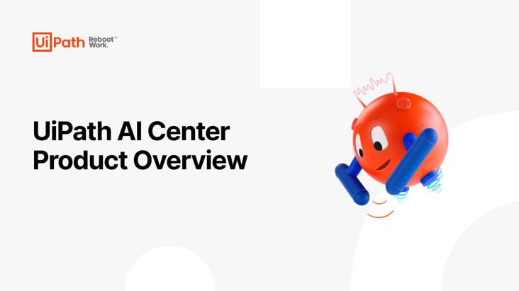 UiPath AI Center Product Overview