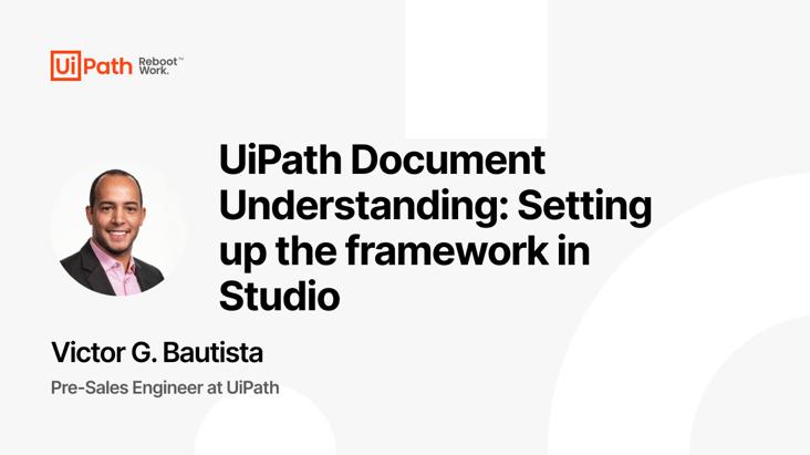 UiPath Document Understanding Demo 1: Setting up the framework in Studio
