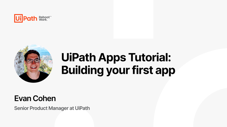 UiPath Apps Tutorial: Building your first app