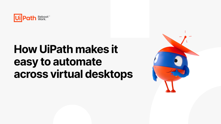 UiPath AI Computer Vision Demo – Automate in dynamic interfaces and across virtual desktops