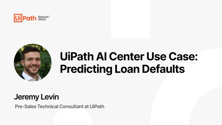UiPath AI Center Use Case: Predicting Loan Defaults