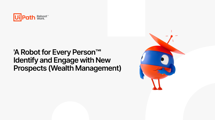 'A Robot for Every Person™': Identify and Engage with New Prospects