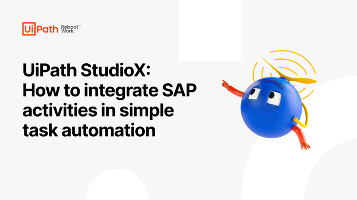 UiPath StudioX: How to integrate SAP activities in simple task automation
