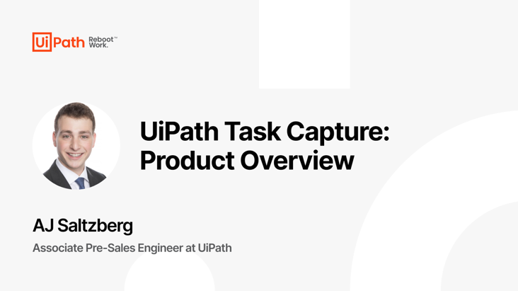 UiPath Task Capture: Product Overview