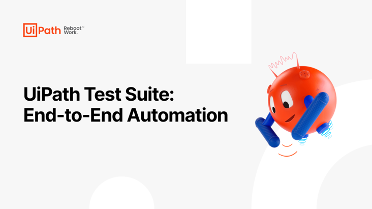 UiPath Test Suite: End-to-End Automation