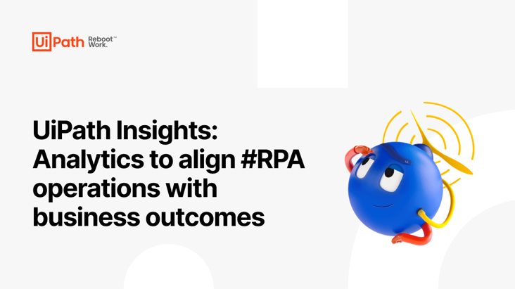 UiPath Insights: Analytics to align #RPA operations with business outcomes