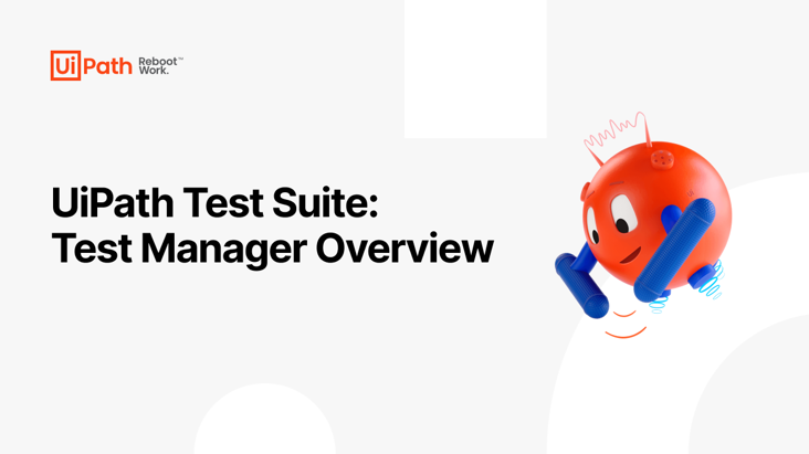 UiPath Test Suite: Test Manager Overview