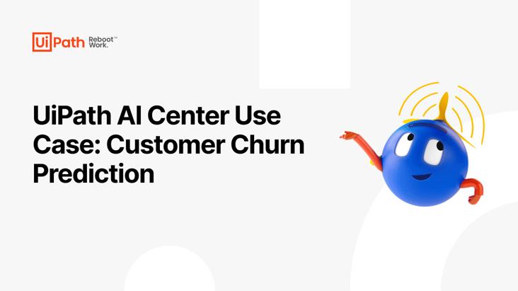 UiPath AI Center Use Case: Customer Churn Prediction